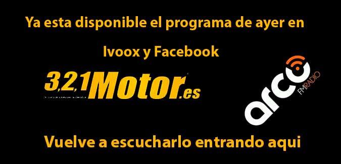Dos formatos para volver a disfrutar del programa de ayer de 321 Motor Radio, Ivoox y Facebook